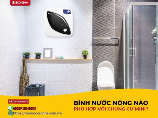 Binh Nuoc Nong Nao Phu Hop Voi Chung Cu Mini Min